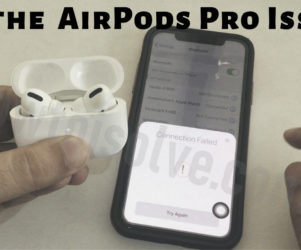 Fix the AirPods Pro Connection Failed Issues
