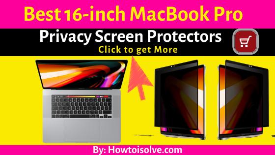 5 Best MacBook Pro 16-inch Privacy Screen Protectors