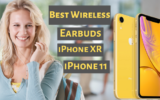 Best Wireless Earbuds for iPhone XR and iPhone 11