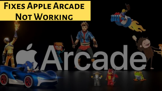 Fixes Game Apple Arcade Not Working on iPhone, iPad, Mac, Apple TV