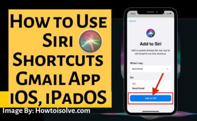 How to Use Siri Shortcuts Gmail App iOS, iPadOS on Apple iPhone, iPad Pro, Air, Mini