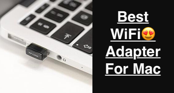 Best WiFi Adapter for MacBook Mac
