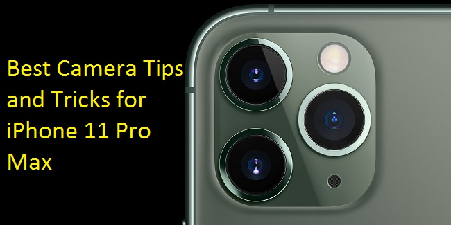Camera Tips and Tricks iPhone 11 Pro Max