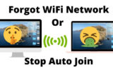 Forgot WiFi Network on MacBook Mac Or Stop Auto Join