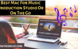 Best Mac For Music Production Studio Or On The Go