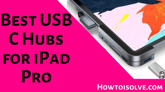 Best USB C Hubs for iPad Pro