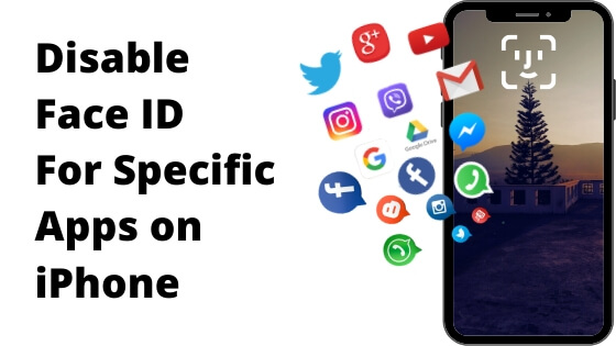 Disable Face ID For Specific Apps on iPhone