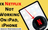 Fix Netflix Not Working On iPad, iPhone