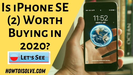 Is iPhone SE 2 Worth Buying in 2020