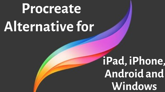 Procreate Alternative for iPad, iPhone, Android and Windows