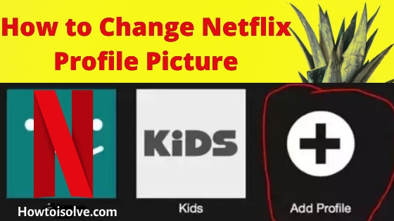 Guide on How to Change Netflix Profile Picture