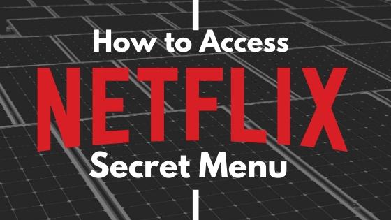 How to Access Netflix Secret Menu