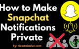 How to Make Snapchat Notifications Private