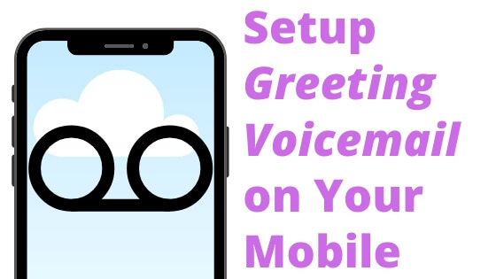 Setup Greeting Voicemail on Your Mobile