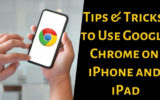 Tips & Tricks to Use Google Chrome on iPhone and iPad