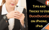 Tips and Tricks to Use DuckDuckGo on iPhone, iPad