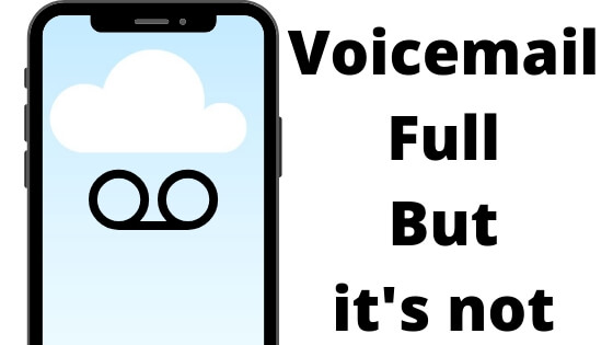 Voicemail Full But it's not