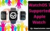 WatchOS 7 Supported Apple Watch List