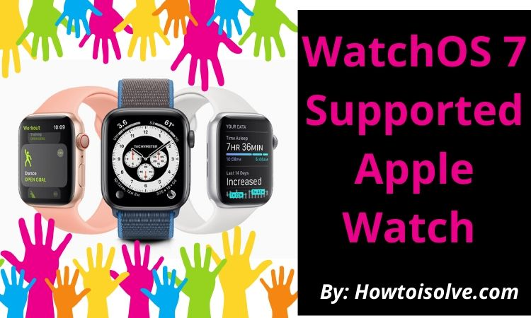 WatchOS 7 Supported Apple Watch List
