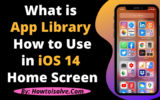 What is App Library and How to Use it on iPhone Home screen