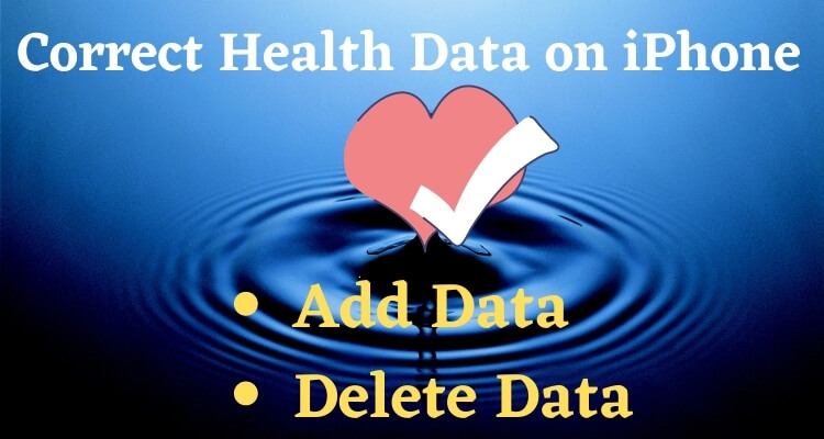 Correct Health Data by Add and Delete From iPhone