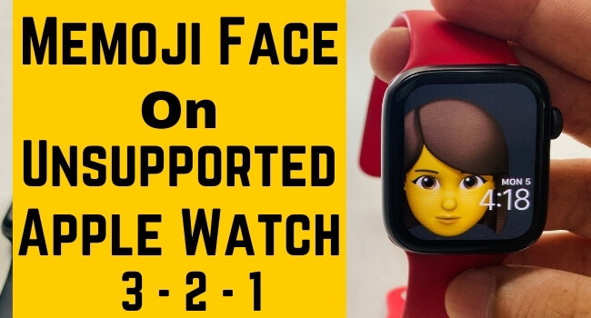 How to Setup and Enable Memoji Face on Unsupported Apple Watch