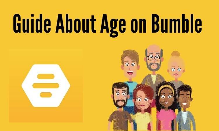 Guide About Age on Bumble