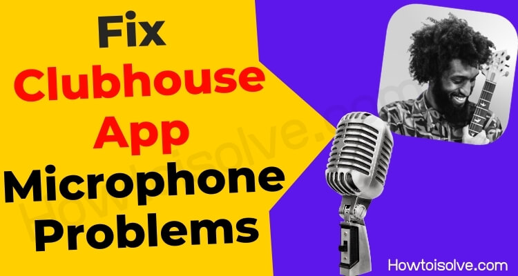 Fix Clubhouse App Microphone Problems