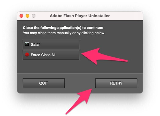 Force close open Browser and uninstall Flash Player from Mac
